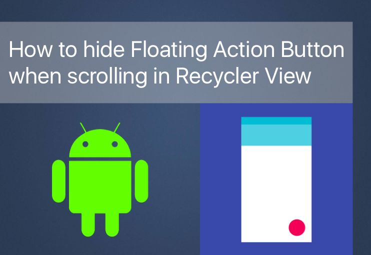 How to hide Floating Action Button when scrolling in