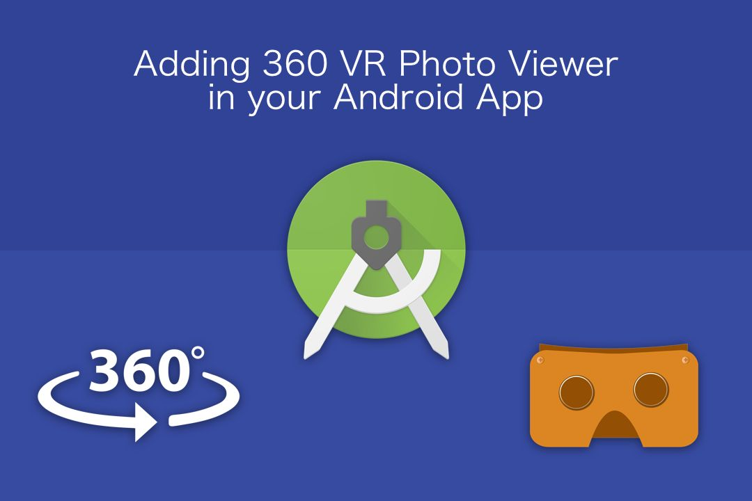 Adding 360 VR photo viewer in your Android app - TheTechnoCafe
