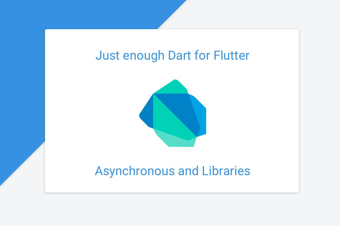 Just enough Dart for Flutter - Tutorial 04 - Asynchronous and