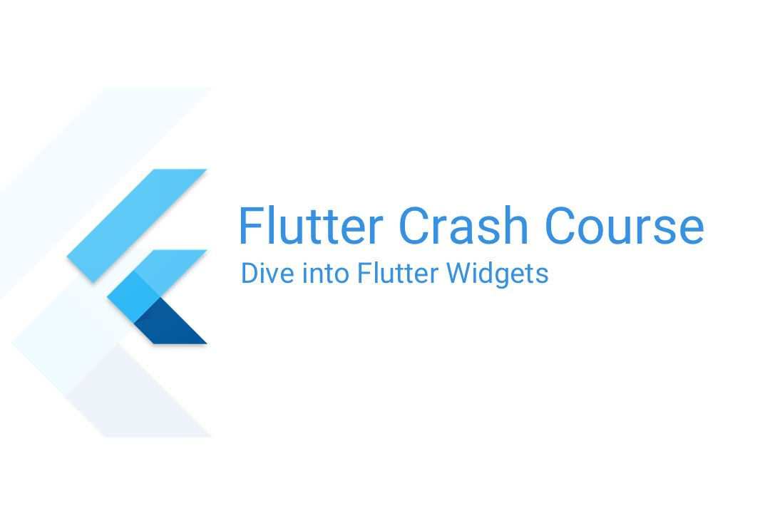 Flutter Crash Course – 3 – Dive into Flutter Widgets